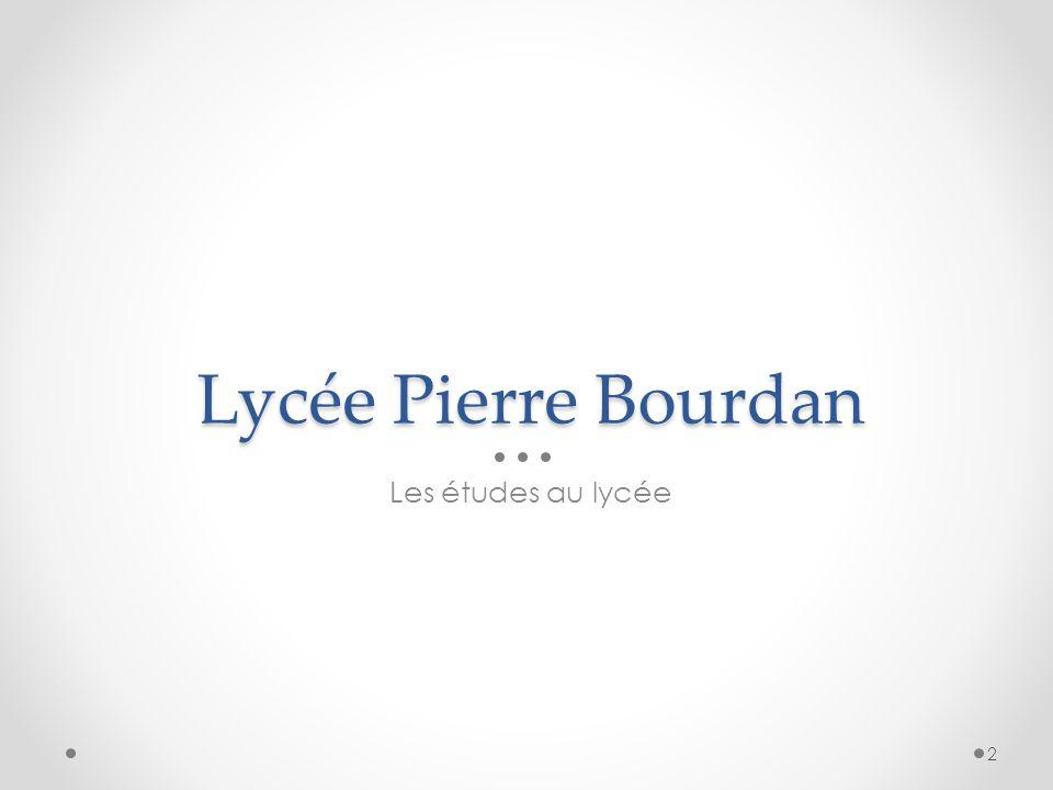 Lycée Pierre Bourdan Les études au lycée