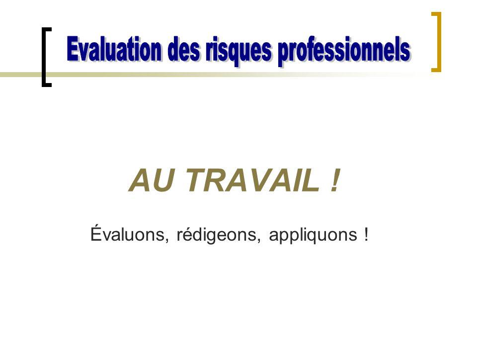 AU TRAVAIL ! Evaluation des risques professionnels