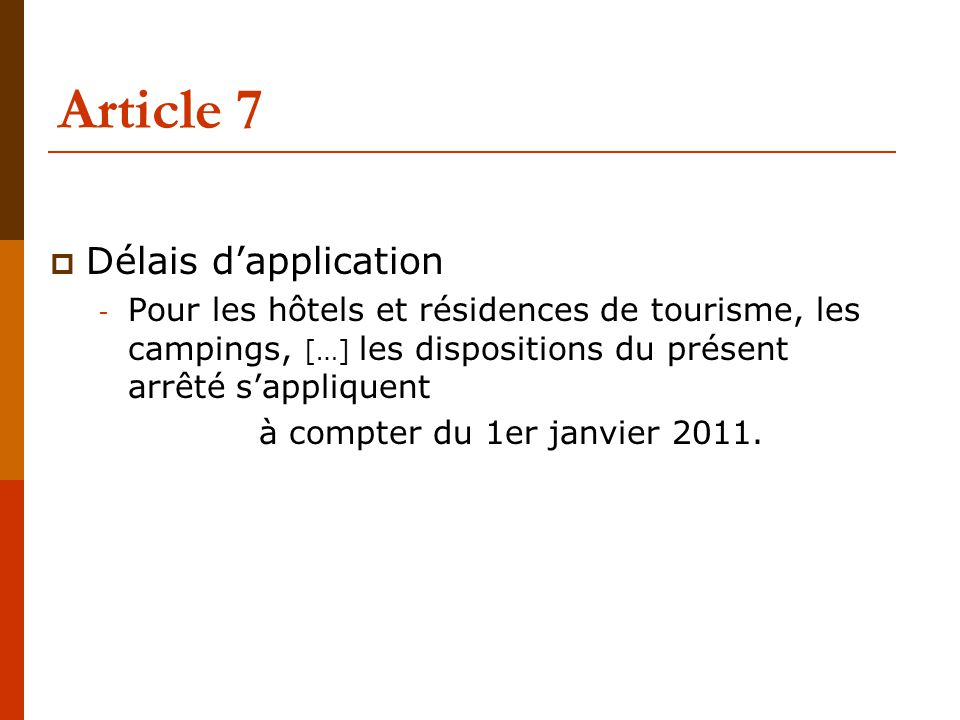 Article 7 Délais d'application