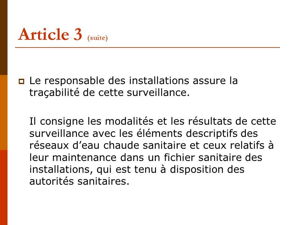 Article 3 (suite) Le responsable des installations assure la traçabilité de cette surveillance.