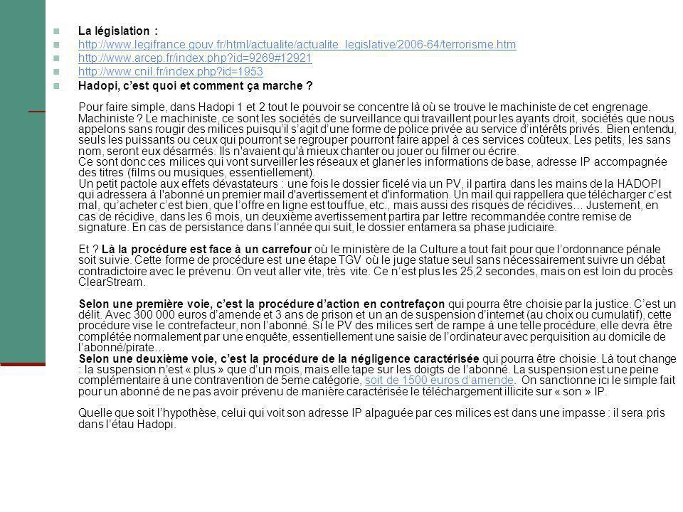La législation : http://www.legifrance.gouv.fr/html/actualite/actualite_legislative/2006-64/terrorisme.htm.