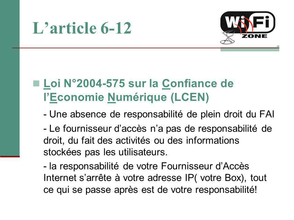 L'article 6-12 Loi N°2004-575 sur la Confiance de l'Economie Numérique (LCEN) - Une absence de responsabilité de plein droit du FAI.