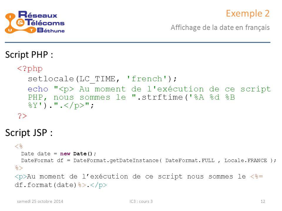 Script JSP : Exemple 2 Script PHP :