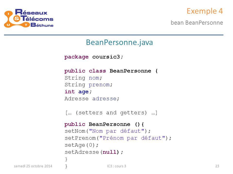 Exemple 4 BeanPersonne.java bean BeanPersonne package coursic3;