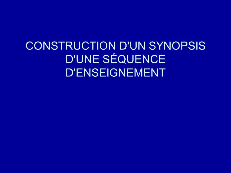 CONSTRUCTION D UN SYNOPSIS D UNE SÉQUENCE D ENSEIGNEMENT