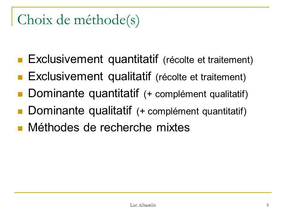 Choix de méthode(s) Exclusivement quantitatif (récolte et traitement)