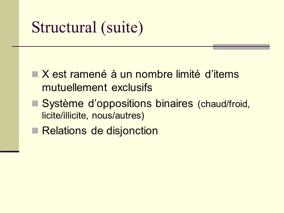 Structural (suite) X est ramené à un nombre limité d'items mutuellement exclusifs.