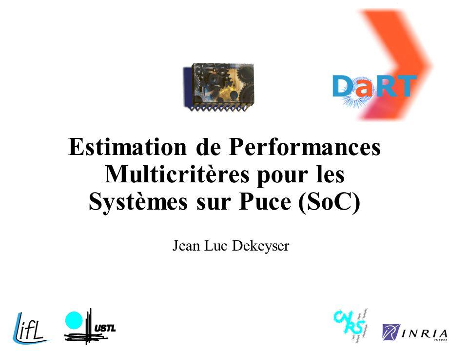 Estimation de Performances Multicritères pour les Systèmes sur Puce (SoC)