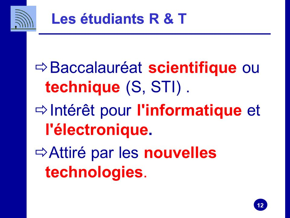 Baccalauréat scientifique ou technique (S, STI) .