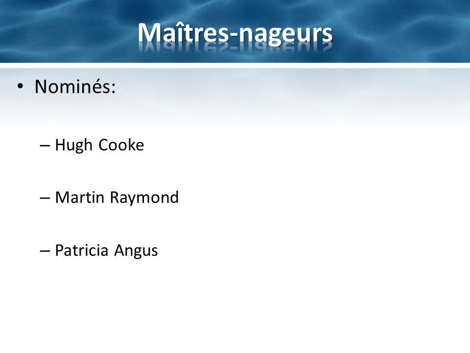 Maîtres-nageurs Nominés: Hugh Cooke Martin Raymond Patricia Angus