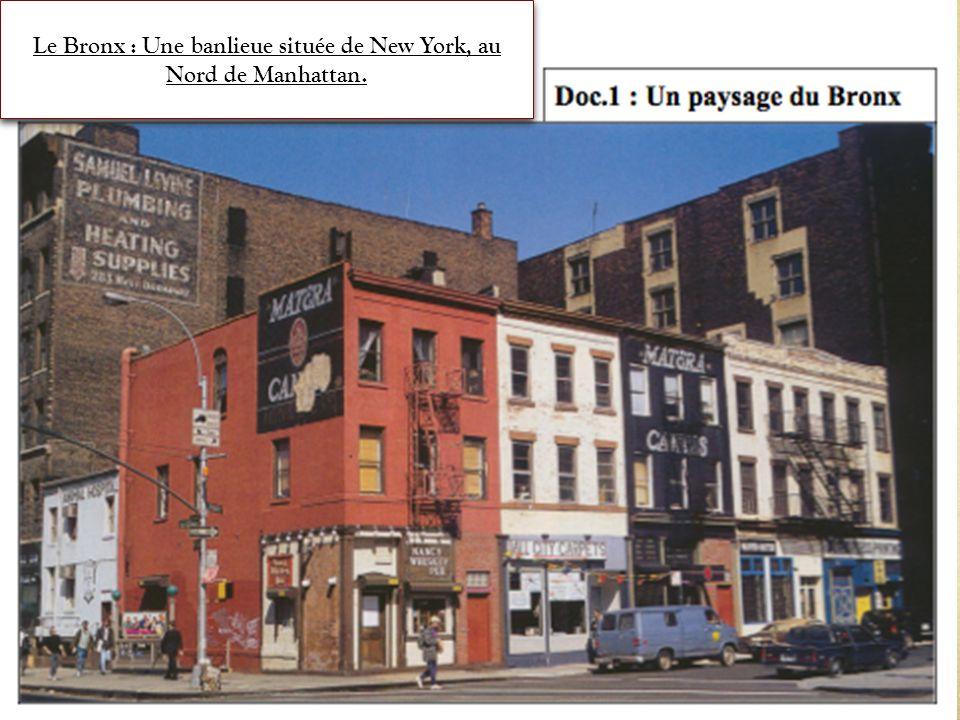 Le Bronx : Une banlieue située de New York, au Nord de Manhattan.