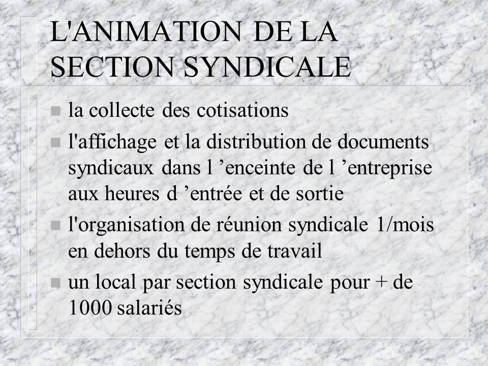 L ANIMATION DE LA SECTION SYNDICALE