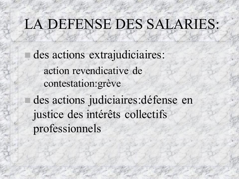 LA DEFENSE DES SALARIES: