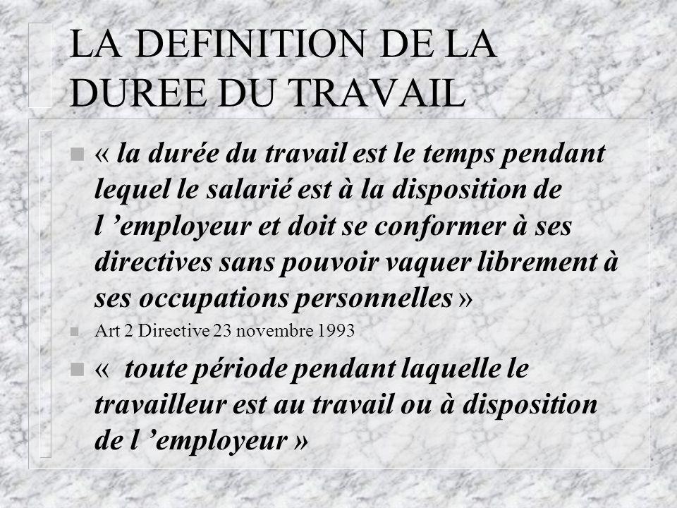 LA DEFINITION DE LA DUREE DU TRAVAIL