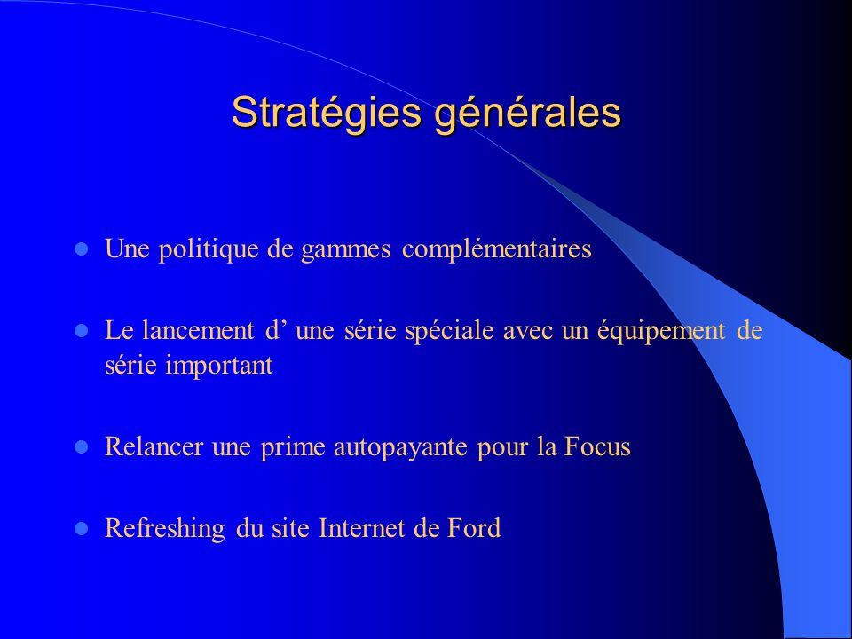 Stratégies générales Une politique de gammes complémentaires