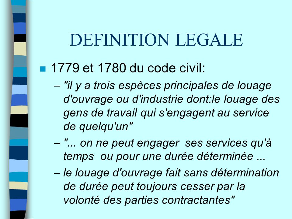 DEFINITION LEGALE 1779 et 1780 du code civil: