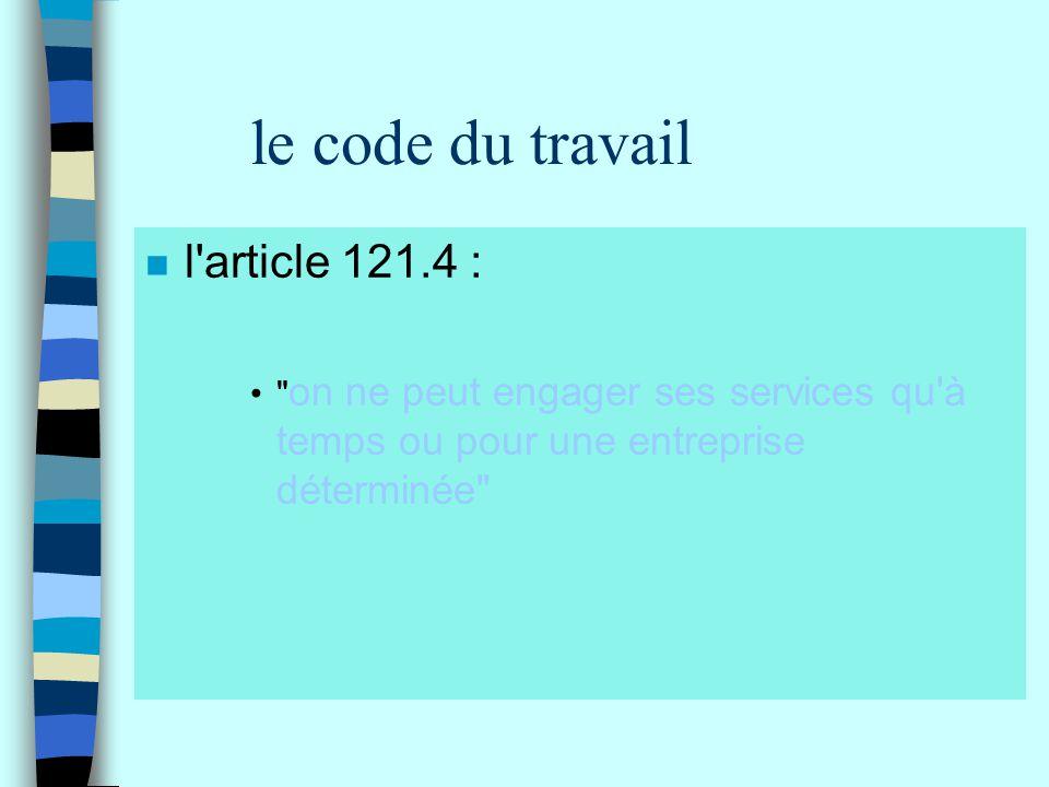 le code du travail l article 121.4 :