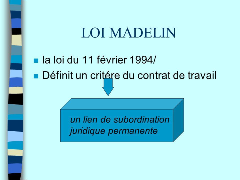 LOI MADELIN la loi du 11 février 1994/