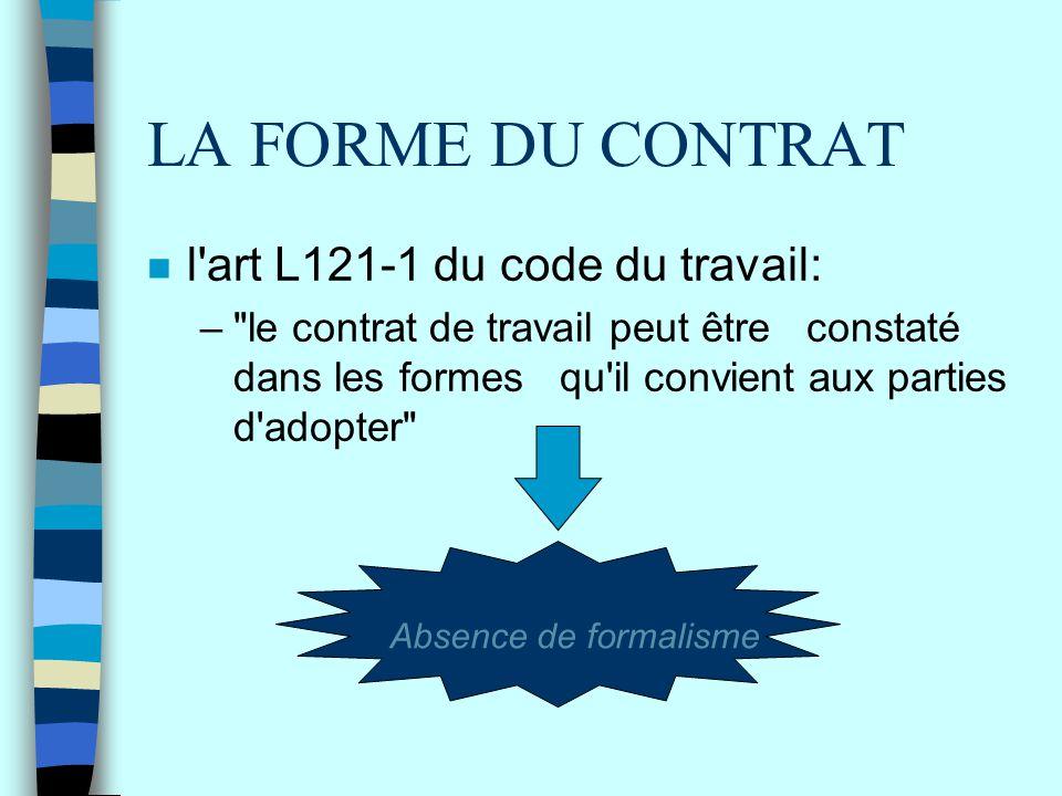 LA FORME DU CONTRAT l art L121-1 du code du travail:
