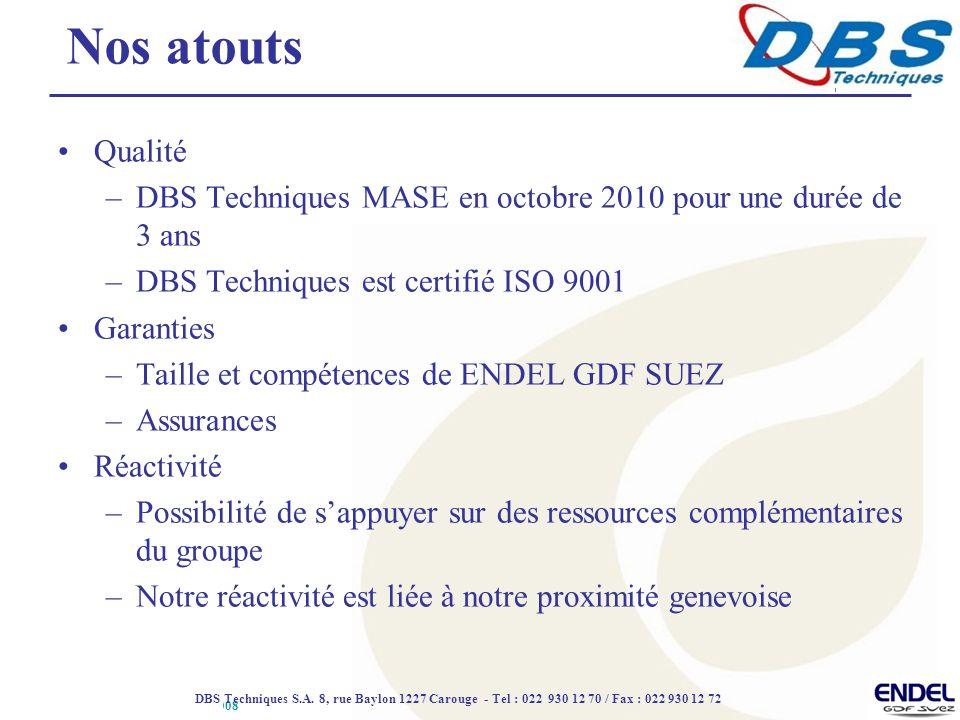 Nos atouts Qualité. DBS Techniques MASE en octobre 2010 pour une durée de 3 ans. DBS Techniques est certifié ISO 9001.