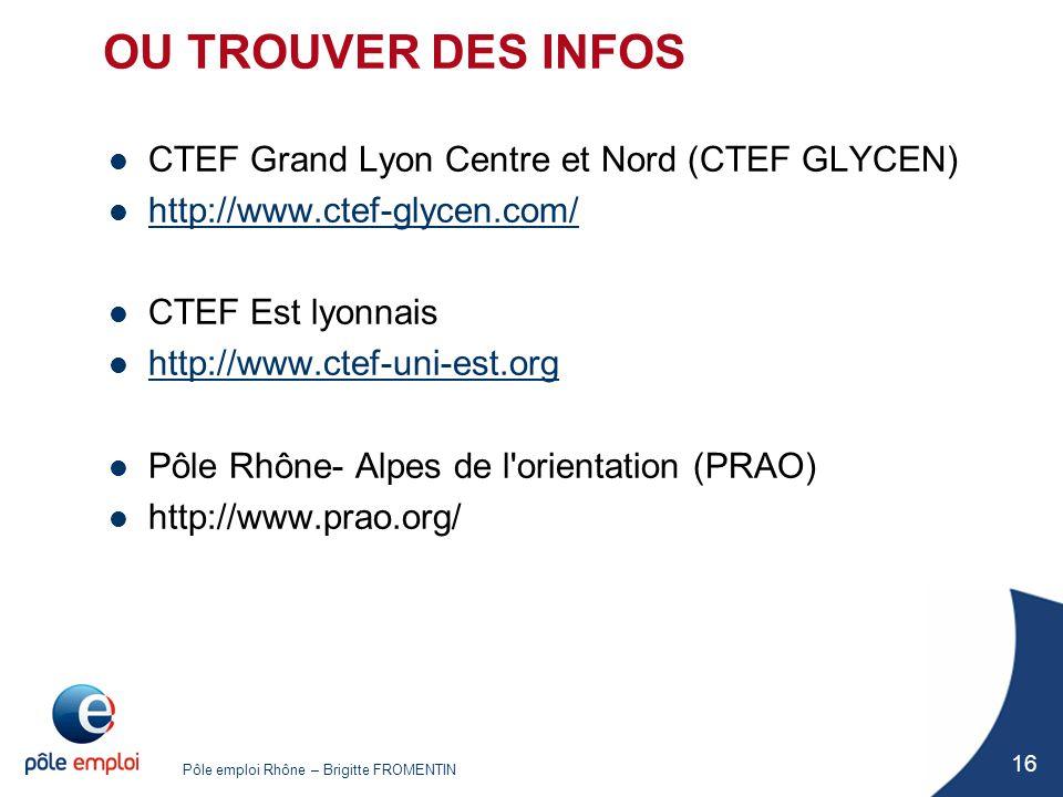 OU TROUVER DES INFOS CTEF Grand Lyon Centre et Nord (CTEF GLYCEN)