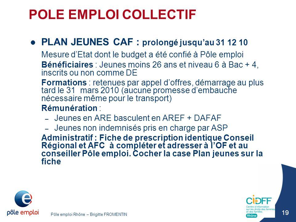 POLE EMPLOI COLLECTIF PLAN JEUNES CAF : prolongé jusqu'au 31 12 10