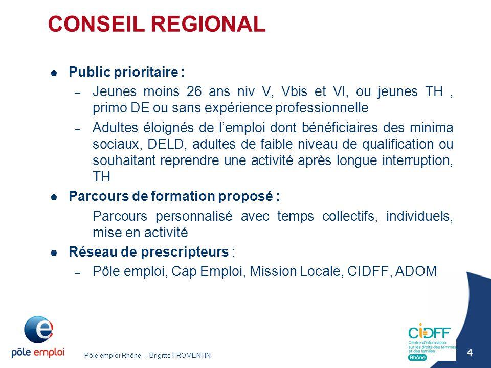 CONSEIL REGIONAL Public prioritaire :