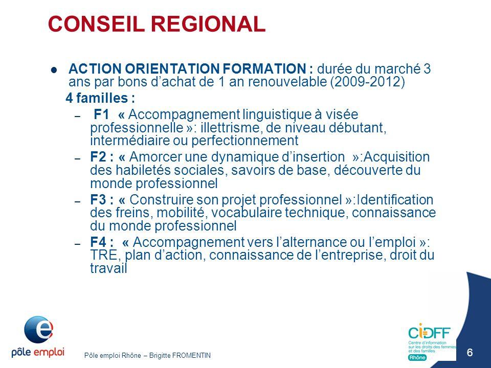 CONSEIL REGIONAL ACTION ORIENTATION FORMATION : durée du marché 3 ans par bons d'achat de 1 an renouvelable (2009-2012)