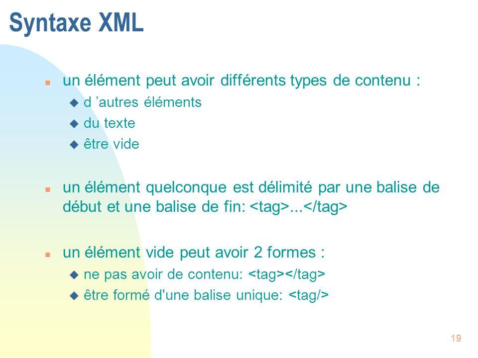 Syntaxe XML un élément peut avoir différents types de contenu :
