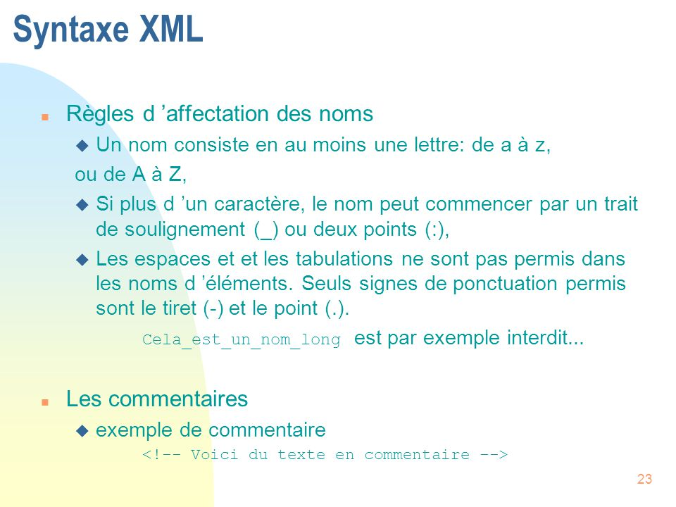 Syntaxe XML Règles d 'affectation des noms Les commentaires