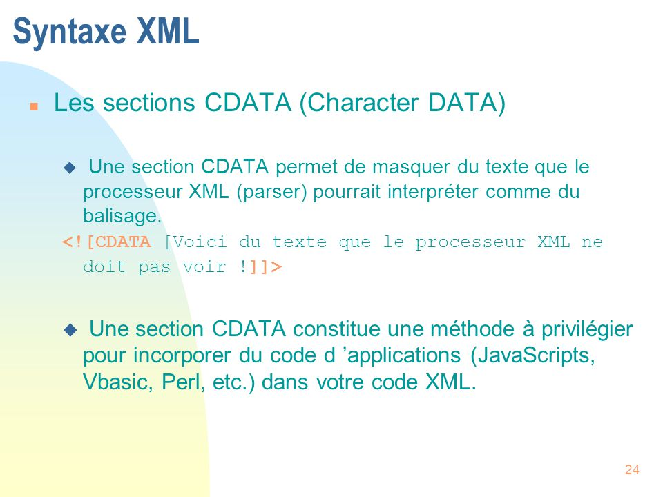 Syntaxe XML Les sections CDATA (Character DATA)