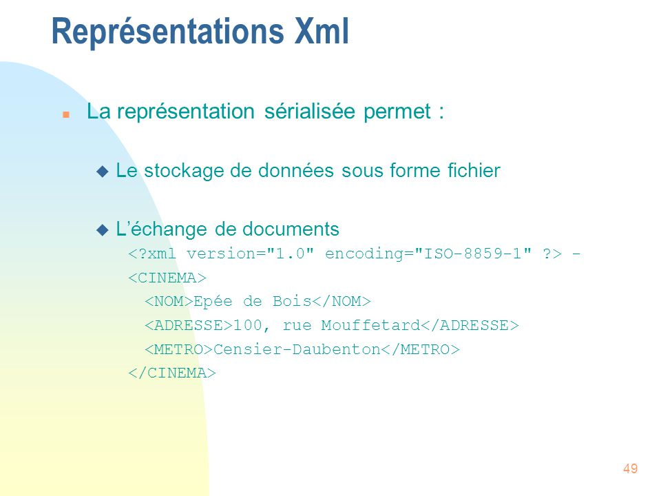 Représentations Xml La représentation sérialisée permet :
