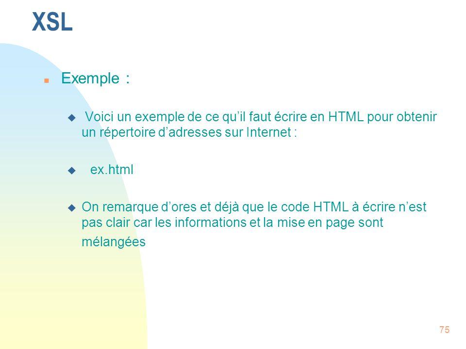 XSL Exemple : Voici un exemple de ce qu'il faut écrire en HTML pour obtenir un répertoire d'adresses sur Internet :