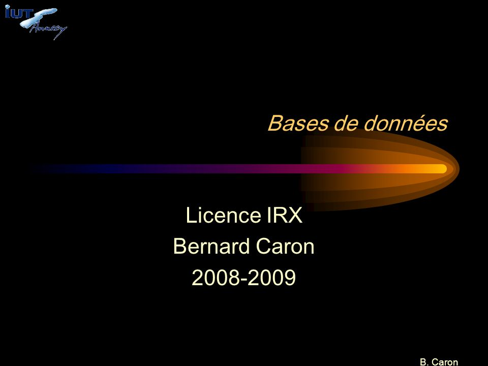 Licence IRX Bernard Caron 2008-2009