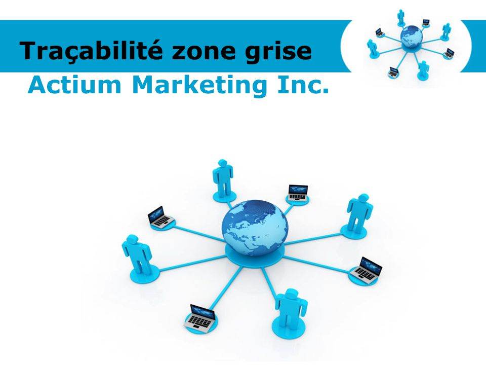 Traçabilité zone grise Actium Marketing Inc.