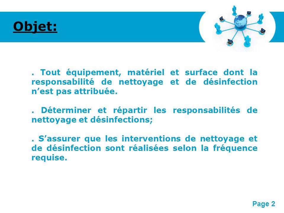 Objet: . Tout équipement, matériel et surface dont la responsabilité de nettoyage et de désinfection n'est pas attribuée.