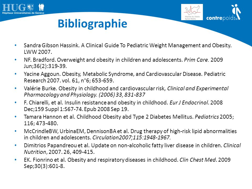 Bibliographie Sandra Gibson Hassink. A Clinical Guide To Pediatric Weight Management and Obesity. LWW 2007.