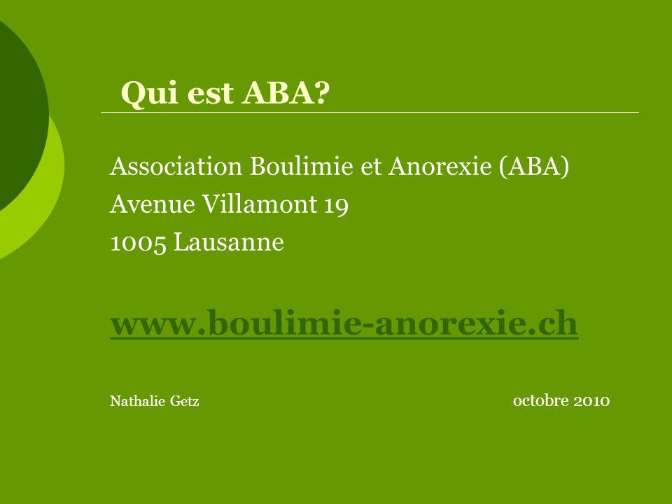 www.boulimie-anorexie.ch Qui est ABA
