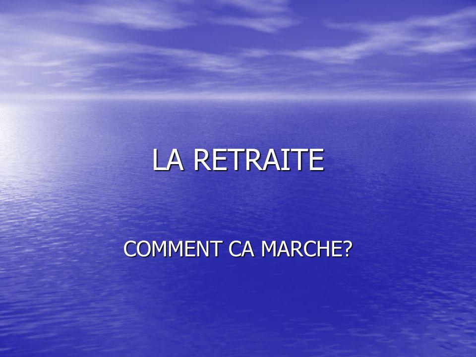 LA RETRAITE COMMENT CA MARCHE