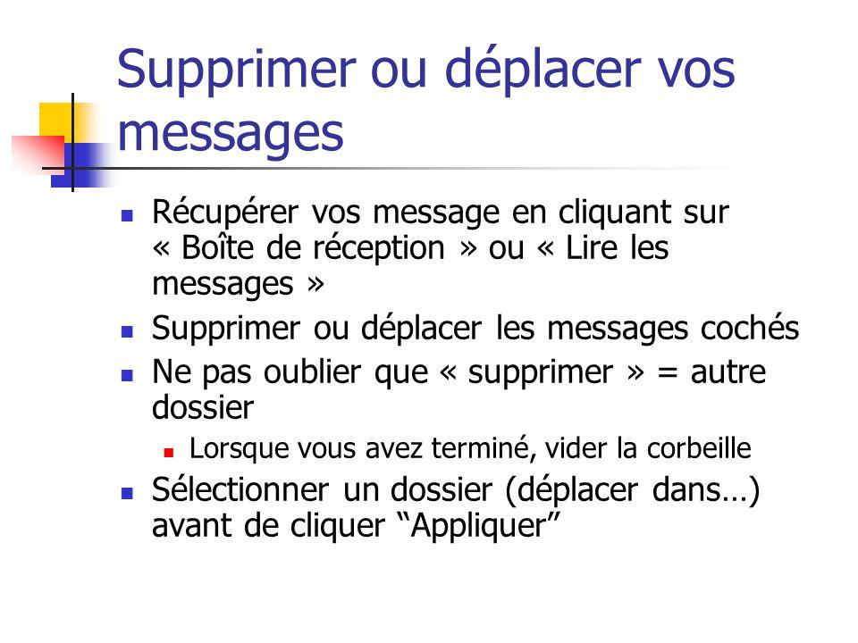 Supprimer ou déplacer vos messages