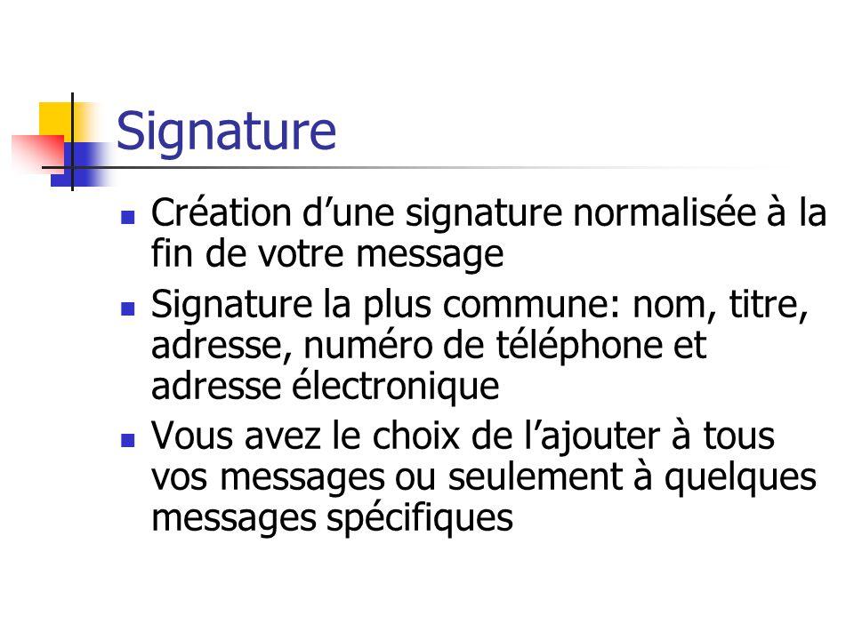 Signature Création d'une signature normalisée à la fin de votre message.
