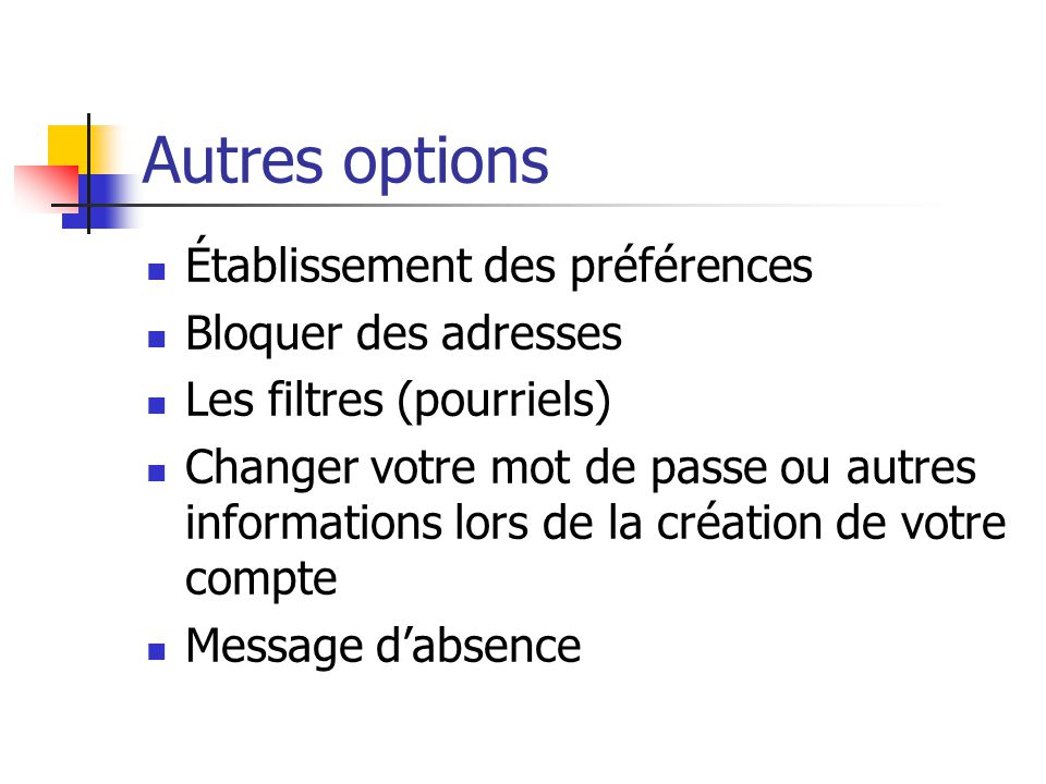 Autres options Établissement des préférences Bloquer des adresses