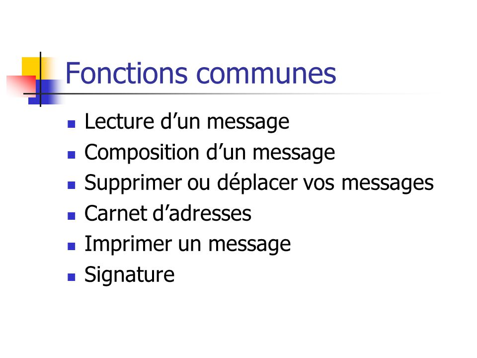 Fonctions communes Lecture d'un message Composition d'un message