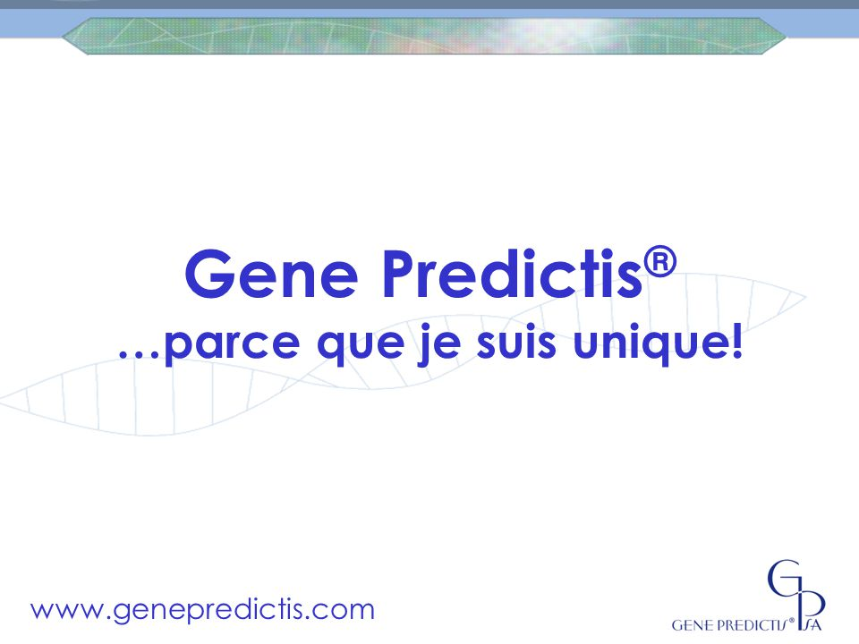Gene Predictis® …parce que je suis unique!