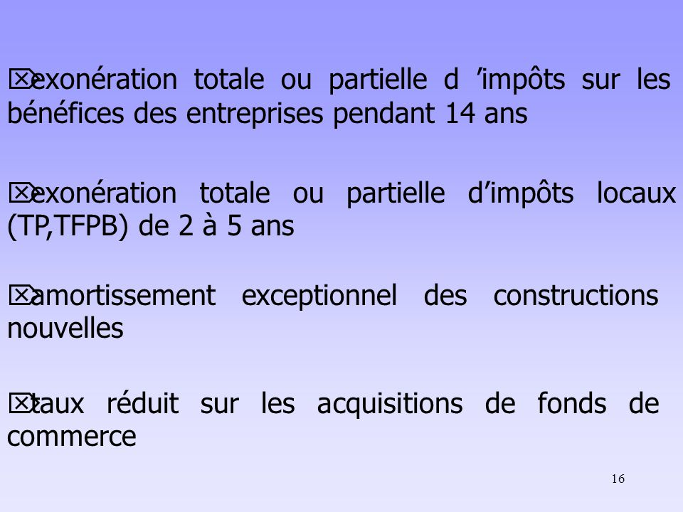 exonération totale ou partielle d 'impôts sur les bénéfices des entreprises pendant 14 ans