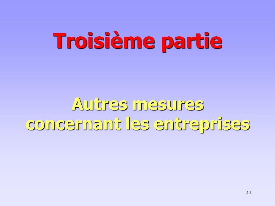 Troisième partie Autres mesures concernant les entreprises