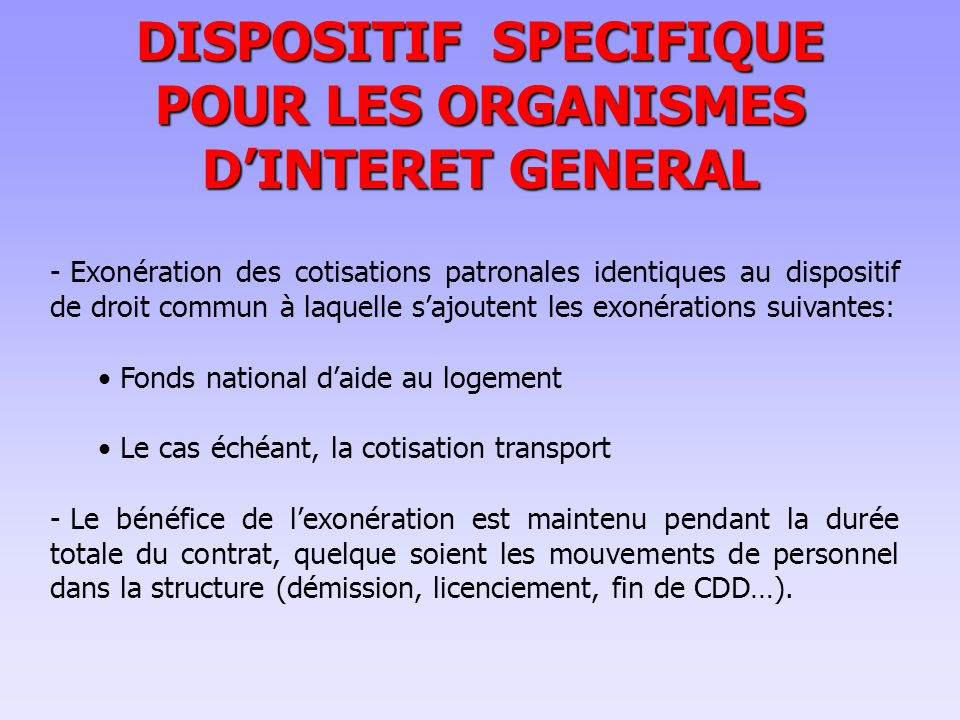 DISPOSITIF SPECIFIQUE POUR LES ORGANISMES D'INTERET GENERAL