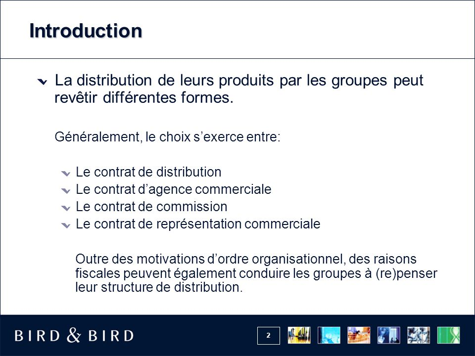 Introduction La distribution de leurs produits par les groupes peut revêtir différentes formes. Généralement, le choix s'exerce entre: