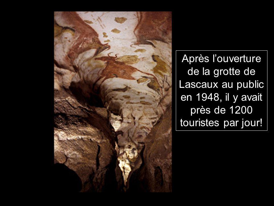 Après l'ouverture de la grotte de Lascaux au public en 1948, il y avait près de 1200 touristes par jour!
