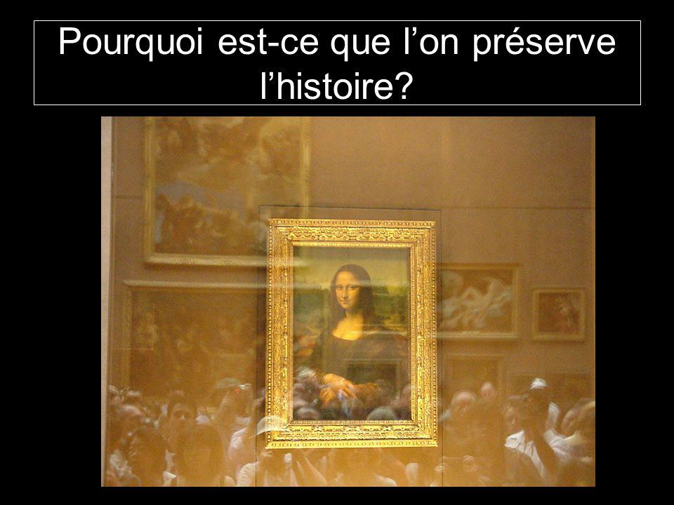 Pourquoi est-ce que l'on préserve l'histoire
